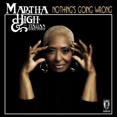 Martha High & The Italian Royal Family - Nothing's Going Wrong -