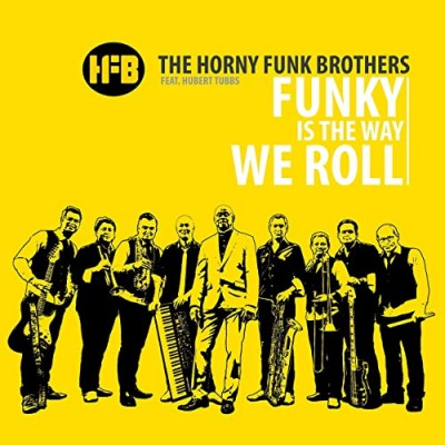 The Horny Funk Brothers & Hubert Tubbs - Funky Is The Way We Roll