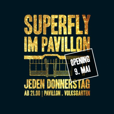 SUPERFLY IM PAVILLON